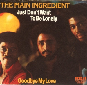 The Main Ingredient-Just don't want to be lonely